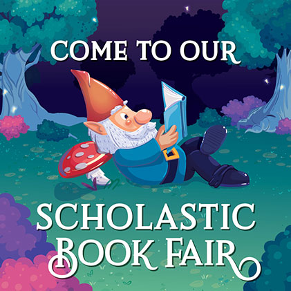 Come to our Scholastic Book Fair